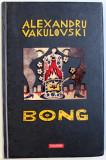BONG de ALEXANDRU VAKULOVSKI , 2007