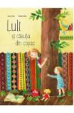 Luli si casuta din copac - Iulia Iordan, Cristiana Radu