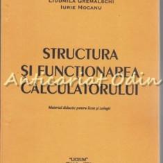 Structura Si Functionarea Calculatorului - Liudmila Gremalschi, Iurie Mocanu