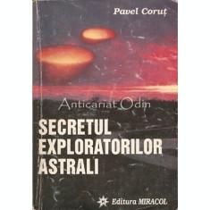 Secretul Exploratorilor Astrali - Pavel Corut