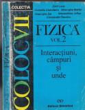 Cumpara ieftin Fizica. Interactiuni, Campuri Si Unde II - Emil Luca, Gheorghe Maft