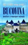 Bucovina. Identitate şi emancipare naţională, cartea romaneasca