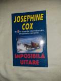 JOSEPHINE COX - IMPOSIBILA UITARE