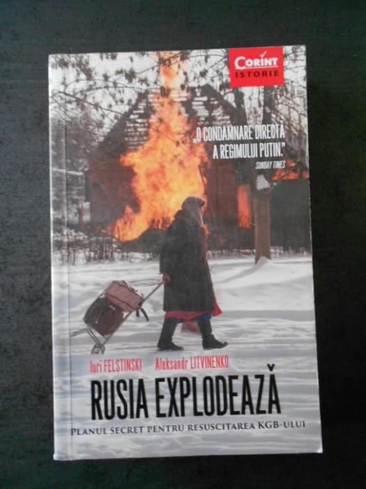IURI FELSTINSKI, ALEKSANDR LITVINENKO - RUSIA EXPLODEAZA
