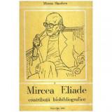 Mircea Eliade - Contributii biobliografice