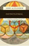 Infinitezimal. Cum a contribuit la faurirea lumii moderne o teorie matematica periculoasa/Amir Alexander