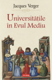 Universitatile in Evul Mediu   Jacques Verger