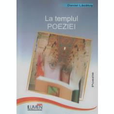 La templul poeziei - Daniel LACATUS