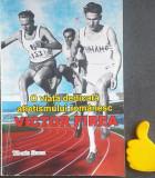 O viata dedicata atletismului romanesc Victor Firea cu autograf