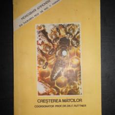 F. RUTTNER - CRESTEREA MATCILOR (1980, sub ingrijirea prof. Dr. Ing. V. Harnaj)