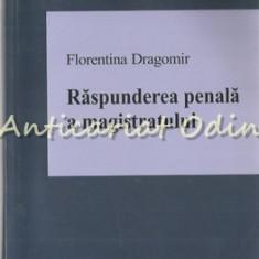 Raspunderea Penala A Magistratului - Florentina Dragomir