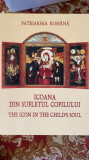 icoana din sufletul copilului/the icon in the child'ssoul/patriahia romana