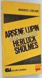 Arsene Lupin - Contra lui Herlock Sholmes