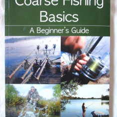 """Coarse Fishing Basics. A Beginner's Guide"" - Steve Partner,  2013. Pescuit, Alta editura"