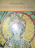 ISTORIA VIETII BIZANTINE-NICOLAE IORGA 1974