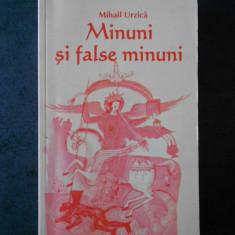 MIHAIL URZICA - MINUNI SI FALSE MINUNI