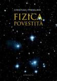 Cumpara ieftin Fizica povestita/Cristian Presura