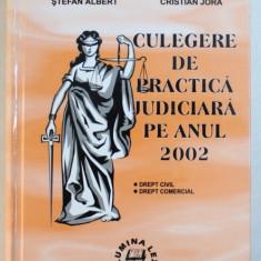 CULEGERE DE PRACTICA JUDICIARA PE ANUL 2002 - DREPT CIVIL , DREPT COMERCIAL de LUCIA UTA ...CRISTIAN JORA , 2003