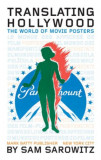 Translating Hollywood World of Movie Posters afis poster grafica film 200 ill.