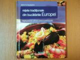 DELICII IN BUCATARIE, RETETE TRADITIONALE DIN BUCATARIILE EUROPENE, RAFINAMENTE CULINARE PENTRU ORICE OCAZIE