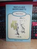 MARIN PREDA - NICULAIE MOROMETE , ILUSTRATII CONSTANTIN BACIU , 1990