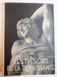 LES TRESORS DE LA RENAISSANCE ( LA SCULPTURE EN ITALIE ET EN FRANCE ) par FRANCOIS GEBELIN