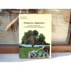 Peisajele sanatatii - plantele medicinale in decorul parcurilor si gradinilor , Ion Roventa