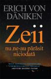 Zeii nu ne-au parasit niciodata | Erich Von Daniken, Trei