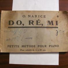 "O. NARICE ""Do, Re, Mi"" / Mica Metoda Pian / romana & franceza / interbelica RARA"