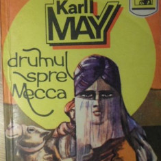DRUMUL SPRE MECCA - KARL MAY