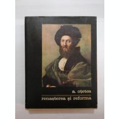 RENASTEREA SI REFORMA - A. OTETEA