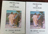 Preot Teposu Nicolae - Probleme de teologie, 2 volume