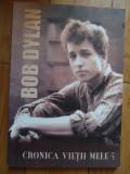 Cronica Vietii Mele Vol. 1 - Bob Dylan ,531684