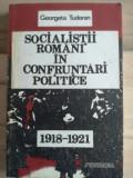 Socialistii romani in confruntari politice 1918-1921- Georgeta Tudoran