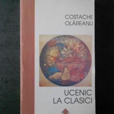 COSTACHE OLAREANU - UCENIC LA CLASICI