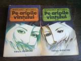 PE ARIPILE VANTULUI - MARGARET MITCHELL 2 VOLUME