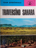 TRAVERSÂND SAHARA - IOAN SERBANESCU