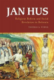 Jan Hus: Religious Reform and Social Revolution in Bohemia