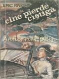 Cumpara ieftin Cine Pierde Cistiga - Eric Knight