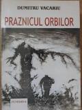 PRAZNICUL ORBILOR-DUMITRU VACARIU