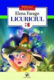 Licuriciul/Elena Farago, ARC