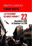 22 decembrie 1989 in Studioul IV al TVR | Teodor Brates, Integral