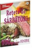 Retete de sarbatori - 100 preparate festive/***