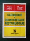 ANDREI ILIESCU, MEMET GAFAR - CARIOLOGIE SI ODONTOTERAPIE RESTAURATOARE