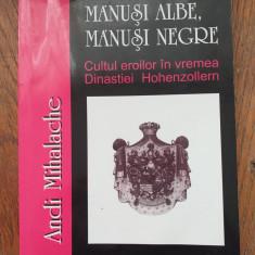 Manusi albe, manusi negre. Cultul eroilor in vremea Dinastiei de Hohenzollern
