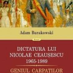 adam burakowski dictatura lui nicolae ceausescu
