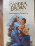 Imbratisare In Amurg - Sandra Brown ,525835