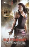 Rachel Caine - Balul fetelor moarte ( VAMPIRII DIN MORGANVILLE 2, partea întâi )