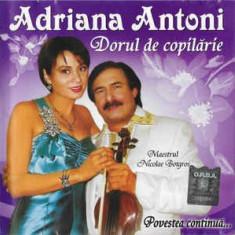 CD Adriana Antoni – Dorul De Copilărie (Povestea Continuă...)