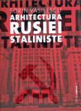 Arhitectura Rusiei Staliniste realism socialist stil comunista Stalin 250 ill.